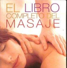 Libros de segunda mano: EL LIBRO COMPLETO DEL MASAJE, .. Lote 106142172