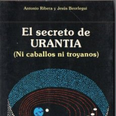 Libros de segunda mano: ANTONIO RIBERA / JESÚS BEORLEGUI : EL SECRETO DE URANTIA (OBELISCO, 1988) CON AUTÓGRAFO DE RIBERA. Lote 107275371