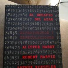 Libros de segunda mano: EL DESAFÍO DEL AZAR ALISTER HARDY / ROBERT HARVIE / ARTHUR KOESTHER. PANEUROPEA EDICIONES 1975. Lote 107338844