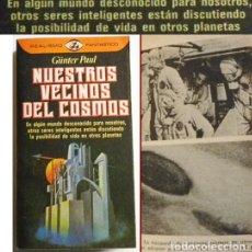 Libros de segunda mano: NUESTROS VECINOS DEL COSMOS - LIBRO GÜNTER PAUL MISTERIO ESPACIO -¿ UFOLOGÍA ? EXTRATERRESTRES VIDA. Lote 107430363