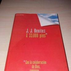 Libros de segunda mano: A 33.000 PIES - CON LA COLABORACIÓN DE DIOS, SUPONGO... - JJ BENÍTEZ. Lote 107545971