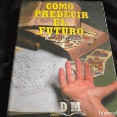 Libros de segunda mano: COMO PREDECIR EL FUTURO-CON LAS DIFERENTES ARTES EXISTENTES. Lote 107828679