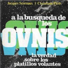 Libros de segunda mano: A LA BÚSQUEDA DE LOS OVNIS. LA VERDAD SOBRE LOS PLATILLOS VOLANTES - ED. AURA, 1977.. Lote 108226599
