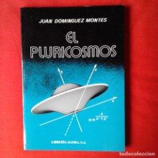 Libros de segunda mano: EL PLURICOSMOS. JUAN DOMINGUEZ MONTES. AGORA 1983. UFOLOGIA. OVNIS. INFORME UMMO. DEDICADO POR AUTOR. Lote 108798491