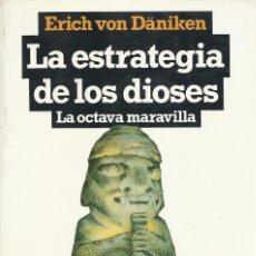 Libros de segunda mano: LA ESTRATEGIA DE LOS DIOSES. LA OCTAVA MARAVILLA, ERICH VON DÄNIKEN. Lote 109177611