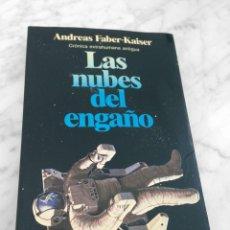 LAS NUBES DEL ENGAÑO - ANDREAS FABER-KAISER - ED. PLANETA - 1984