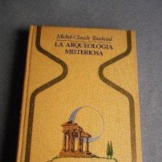 Libros de segunda mano: LA ARQUEOLOGIA MISTERIOSA. Lote 109486663