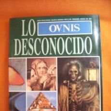 Libros de segunda mano: LO DESCONOCIDO. OVNIS. Lote 128315359