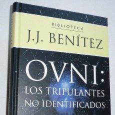 Libros de segunda mano: OVNI: LOS TRIPULANTES NO IDENTIFICADOS - JUAN JOSÉ (BIBLIOTECA J. J. BENÍTEZ. PLANETA DEAGOSTINI). Lote 110108683