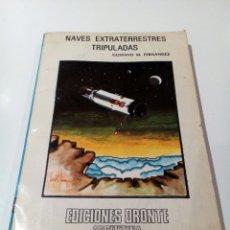 Libros de segunda mano: NAVES EXTRATERRESTRES TRIPULADAS GUSTAVO M. FERNANDEZ UFOLOGIA. Lote 111067718