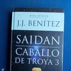 Libros de segunda mano: JJ BENITEZ SAIDAN CABBALLO DE TROYA 3. Lote 111082999