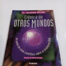 Libros de segunda mano: JACQUES VALLEE CRONICA DE OTROS MUNDOS UFOLOGIA OVNIS PARAUFOLOGIA. Lote 263079470