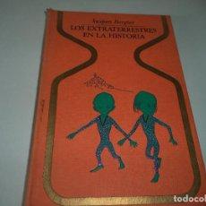 Libros de segunda mano: LOS EXTRATERRESTRES EN LA HISTORIA.JACQUES BERGIER. Lote 111600555