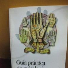 Libros de segunda mano: GUIA PRACTICA DE QUIROLOGIA. ESCRITO EN TUS MANOS. ISABELA HERRANZ. ED. AMERICA IBERICA 2013.. Lote 111763511