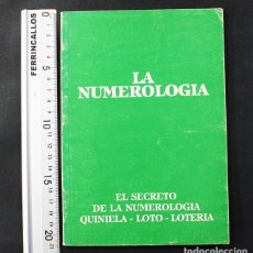Livres d'occasion: EL SECRETO DE LA NUMEROLOGIA, QUINIELA LOTO LOTERIA, EDICIONES OGP 1986 64 PAGINAS TAROT. Lote 112075199