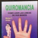 Libros de segunda mano: QUIROMANCIA COMO LEER LAS LINEAS DE SUS MANOS - MICHEL T. ARDAN. Lote 112170667