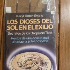 Libros de segunda mano: LOS DIOSES DEL SOL EN EL EXILIO,SECRETOS DE LOS DZOPA DEL TIBET. Lote 112638455