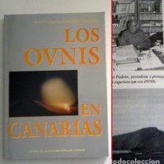 Libros de segunda mano: LOS OVNIS EN CANARIAS - LIBRO DE UFOLOGÍA - CASOS OVNI ISLAS - MISTERIO - JOSÉ GREGORIO GONZÁLEZ. Lote 112910291