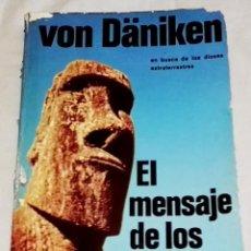 Libros de segunda mano: EL MENSAJE DE LOS DIOSES; ERICH VON DÄNIKEN - EDICIONES MARTÍNEZ ROCA 1978. Lote 113139851