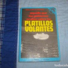 Libros de segunda mano: AQUELLO QUE LOS GOBIERNOS OCULTAN SOBRE LOS PLATILLOS VOLANTES , SAULLA DELLO STROLOGO. Lote 113170975