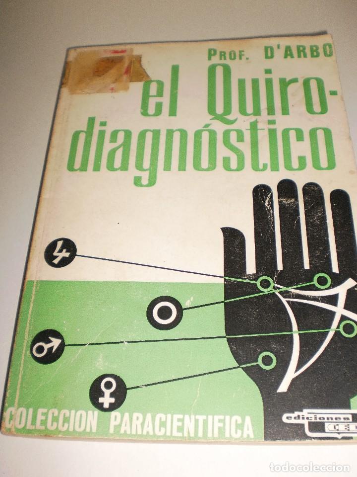 PROFESOR D'ARBO. EL QUIRO-DIAGNÓSTICO. EDICONES CEDEL 1976. 142 PÁGINAS. (Libros de Segunda Mano - Parapsicología y Esoterismo - Numerología y Quiromancia)