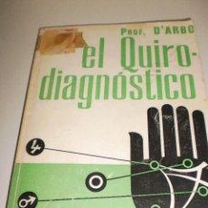Libros de segunda mano: PROFESOR D'ARBO. EL QUIRO-DIAGNÓSTICO. EDICONES CEDEL 1976. 142 PÁGINAS.. Lote 113212251