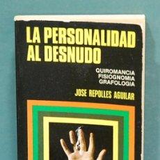 Libros de segunda mano: LA PERSONALIDAD AL DESNUDO. JOSÉ RIPOLLES AGUILAR. Lote 113497775