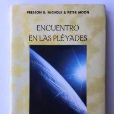 Libros de segunda mano: ENCUENTRO EN LAS PLEYADES. EL FENOMENO OVNI - PRESTON B. NICHOLS & PETER MOON - EDICIONES OBELISCO. Lote 113619151