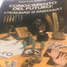 Libros de segunda mano: CONOCIMIENTO DEL FUTURO REALIDAD O FANTASÍA? RAFAEL RIVERA MADARIAGA. Lote 113729987