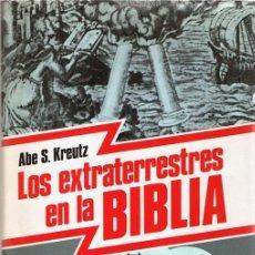 Libros de segunda mano: LOS EXTRATERRESTRES EN LA BIBLIA ABE S. KREUTZ. Lote 113890551