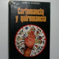 Libros de segunda mano: CARTOMANCIA Y QUIROMANCIA LA OTRA CIENCIA. LE SCOUÉZEC GWEN. 1974. Lote 113921539