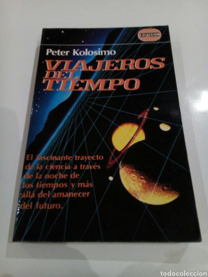 VIAJEROS DEL TIEMPO PETER KOLOSIMO MISTERIO UFOLOGIA (Libros de Segunda Mano - Parapsicología y Esoterismo - Ufología)