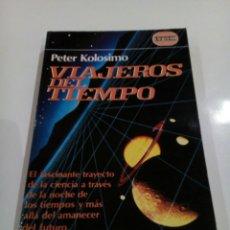 Libros de segunda mano: VIAJEROS DEL TIEMPO PETER KOLOSIMO MISTERIO UFOLOGIA. Lote 271669008