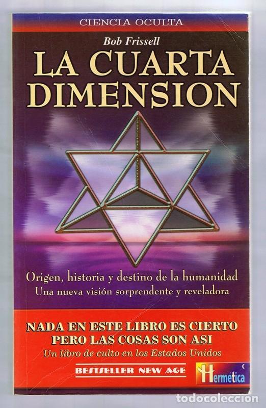 la cuarta dimension bob frissell - Comprar Libros de Ufología en ...