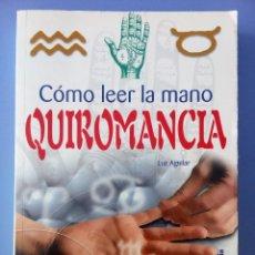 Libros de segunda mano: COMO LEER LA MANO QUIROMANCIA LUZ AGUILAR EDITORIAL LIBSA 1ª EDICION 2004 BUEN ESTADO ADIVINACION. Lote 114627871