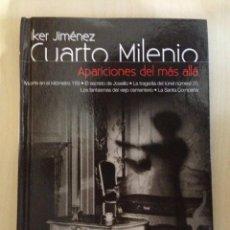 Libros de segunda mano: LIBRO CUARTO MILENIO APARICIONES DEL MAS ALLA .IKER JIMENEZ. Lote 114636907