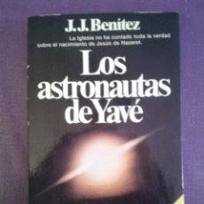 Libros de segunda mano: LOS ASTRONAUTAS DE YAVÉ-J.J.BENITEZ. Lote 114818571