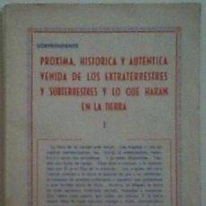 Livres d'occasion: PRÓXIMA, HISTÓRICA Y AUTÉNTICA VENIDA DE LOS EXTRATERRESTRES Y SUBTERRESTRES, JEREMÍAS LÓPEZ. Lote 115218895
