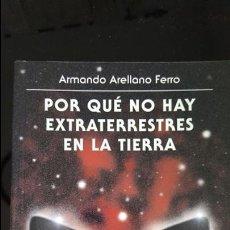 Libros de segunda mano - POR QUE NO HAY EXTRATERRESTRES EN LA TIERRA. ARMANDO ARELLANO FERRO. PRIMERA EDICION 2003. - 115304939