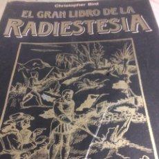 Libros de segunda mano: EL GRAN LIBRO DE LA RADIESTESIA CHRISTOPHER BIRD MARTINEZ ROCA ED.. Lote 115310926