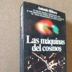 Libros de segunda mano: LAS MAQUINACIONES DEL COSMOS. ANTONIO RIBERA. PLANETA, 1983. 1ª ED. 378 PP. ILUSTRADO.. Lote 115390379