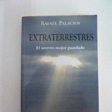 Libros de segunda mano: EXTRATERRESTRES. EL SECRETO MEJOR GUARDADO. RAFAEL PALACIOS. Lote 115497355