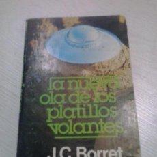 Libros de segunda mano: LA NUEVA OLA DE PLATILLOS VOLANTES - JC BORRET - UFOLOGÍA MISTERIO OVNIS . Lote 116287583