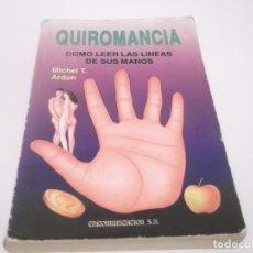 Libros de segunda mano: QUIROMANCIA COMO LEER LAS LINEAS DE SUS MANOS - MICHEL T. ARDAN. Lote 117670519