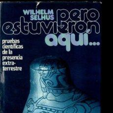 Libros de segunda mano: SELHUS : PERO ESTUVIERON AQUÍ (ARGOS, 1976). Lote 118294755