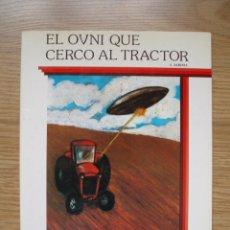 Libros de segunda mano: EL OVNI QUE CERCO AL TRACTOR COLECCIÓN ESPACIO J. JARIMA EDICIONES TEYKAL - 1982 . Lote 119577491