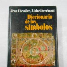 Libros de segunda mano: DICCIONARIO DE LOS SÍMBOLOS. - CHEVALIER, JEAN. GHEERBRANT, ALAIN. TDK253. Lote 120299287