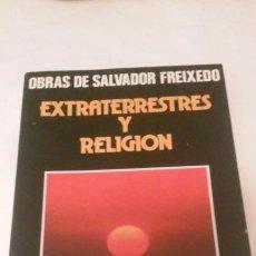 Libros de segunda mano: LIBRO EXTRATERRESTRES Y RELIGIÓN ( SALVADOR FREIXEDO) EDITORIAL DAIMON. Lote 120462935