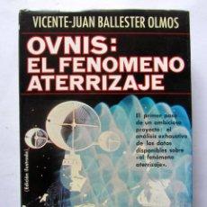 Libros de segunda mano: OVNIS: EL FENÓMENO ATERRIZAJE. VICENTE-JUAN BALLESTER OLMOS. PLAZA & JANÉS 1978 1ª EDICIÓN. ILUSTRAD. Lote 120512750