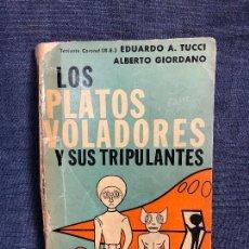 Libros de segunda mano: PLATOS VOLADORES Y SUS TRIPULANTES EDUARDO TUCCI ALBERTO GIORDANO 1A ED GLEM 1969 ILUSTRADO 18X12. Lote 120807679